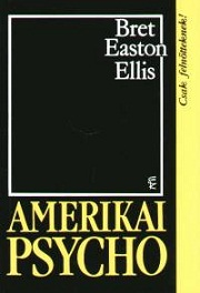Bret Easton Ellis: Amerikai psycho