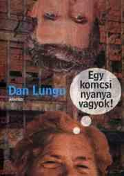 Dan Lungu: Egy komcsi nyanya vagyok