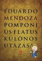 Eduardo Mendoza: Pomponius Flatus különös utazása