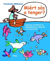 Friederike Wilhelmi: Miért sós a tenger?