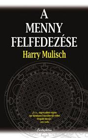 Harry Mulisch: A menny felfedezése