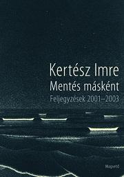Kertész Imre: Mentés másként