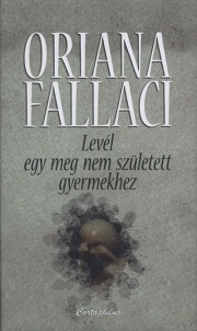 Oriana Fallaci: Levél egy meg nem született gyermekhez
