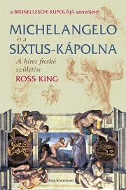 Ross King: Michelangelo és a Sixtus-kápolna