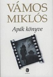 Vámos Miklós: Apák könyve