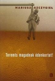Szczygiel_Teremts-magadnak-borito