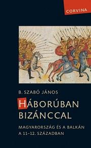 B.Szabó_Háborúban-Bizánccal-bor180