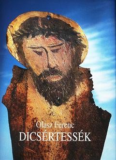 Olasz Ferenc kötete: Dicsértessék