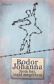 Bodor-Johanna_Nem-baj-bor180