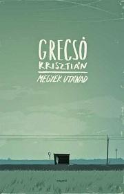 Grecsó_Megyek-utánad-bor180
