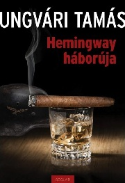 UngváriT_Hemingway haboruja-bor180