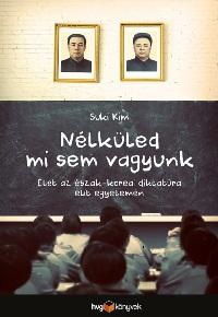 SukiKIm_Nelkuled mi sem vagyunk-bor200