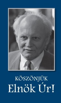 KossuthK_Köszönjük elnök úr-bor200