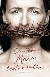Tóibín_Mária testamentuma-bor200